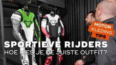 Hoe kies je als sportieve rijder de juiste outfit?   Motorkledingtips